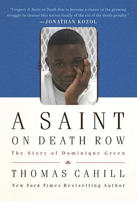A Saint on Death Row: The Story of Dominique Green Cover Image