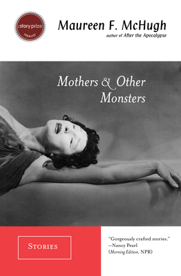 Mothers & Other Monsters: Stories Cover Image