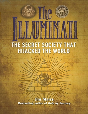 The Illuminati: The Secret Society That Hijacked the World Cover Image