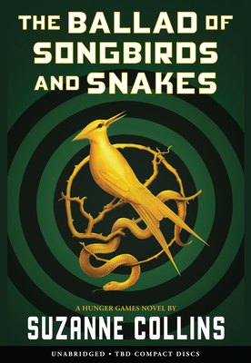 The Ballad of Songbirds and Snakes (A Hunger Games Novel) Cover Image