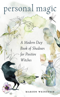Personal Magic: A Modern-Day Book of Shadows for Positive Witches Cover Image