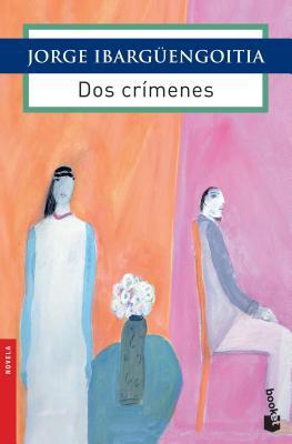 DOS Crimenes: El Escritor Imprescindible de La Literatura Mexicana Contemporanea. Cover Image