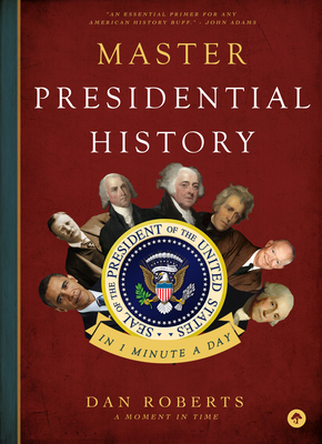 Master Presidential History in 1 Minute a Day Cover Image