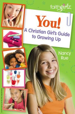 You! a Christian Girl's Guide to Growing Up (Faithgirlz) Cover Image