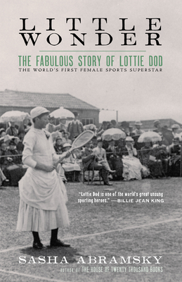 Little Wonder: The Fabulous Story of Lottie Dod, the World's First Female Sports Superstar Cover Image