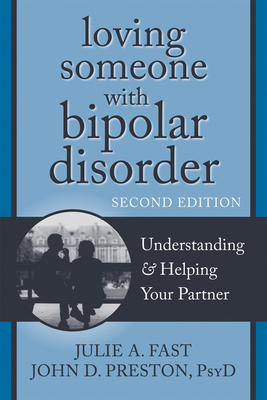 Loving Someone with Bipolar Disorder: Understanding & Helping Your Partner (New Harbinger Loving Someone) Cover Image