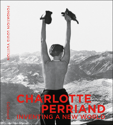 Charlotte Perriand: Inventing a New World Cover Image