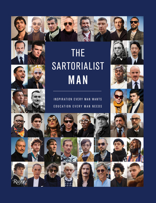 The Sartorialist: MAN: Inspiration Every Man Wants, Education Every Man Needs Cover Image
