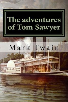 The adventures of Tom Sawyer: Classique Anglais Cover Image
