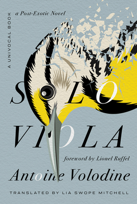SOLO VIOLA - by Antoine Volodine, Lia Swope Mitchell (Translated by)