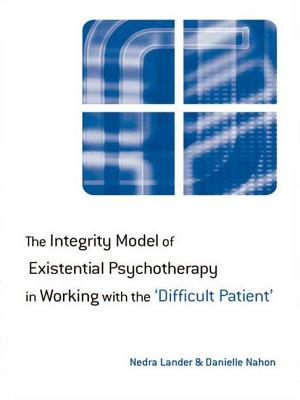 The Integrity Model of Existential Psychotherapy in Working with the 'difficult Patient' Cover Image