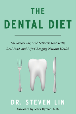 The Dental Diet: The Surprising Link between Your Teeth, Real Food, and Life-Changing Natural Health Cover Image