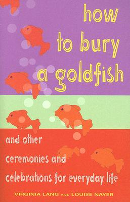 Cover for How to Bury a Goldfish