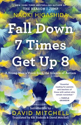 Fall Down 7 Times Get Up 8: A Young Man's Voice from the Silence of Autism Cover Image