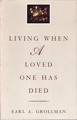 Living When a Loved One Has Died: Revised Edition Cover Image
