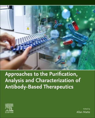 Approaches to the Purification, Analysis and Characterization of Antibody-Based Therapeutics Cover Image