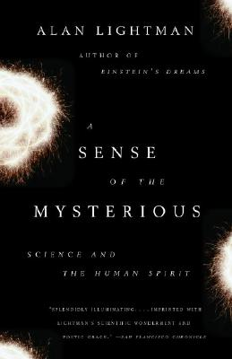 A Sense of the Mysterious: Science and the Human Spirit Cover Image