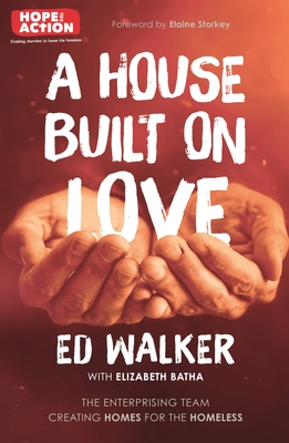 A House Built on Love: The enterprising team creating homes for the homeless Cover Image