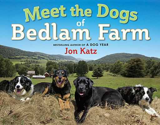 Meet the Dogs of Bedlam Farm Cover