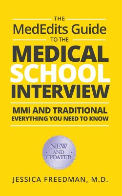 The MedEdits Guide to the Medical School Interview: MMI and Traditional: Everything you need to know Cover Image