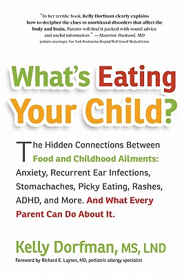 What's Eating Your Child?: The Hidden Connection Between Food and Childhood Ailments: Anxiety, Recurrent Ear Infections, Stomach Cover Image