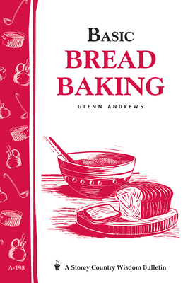 Basic Bread Baking: Storey's Country Wisdom Bulletin A-198 (Storey Country Wisdom Bulletin) Cover Image