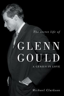 The Secret Life of Glenn Gould Cover