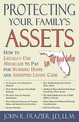 Protecting Your Family's Assets in Florida: How to Legally Use Medicaid to Pay for Nursing Home and Assisted Living Care Cover Image