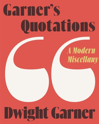 Garner's Quotations: A Modern Miscellany Cover Image