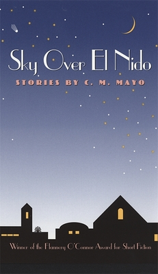 Sky Over El Nido (Flannery O'Connor Award for Short Fiction #64) Cover Image