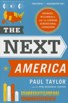 The Next America: Boomers, Millennials, and the Looming Generational Showdown Cover Image