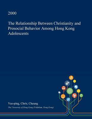 The Relationship Between Christianity and Prosocial Behavior Among Hong Kong Adolescents Cover Image