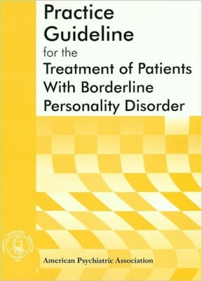American Psychiatric Association Practice Guideline for the Treatment of Patients With Borderline Personality Disorder (American Psychiatric Association Practice Guidelines) Cover Image