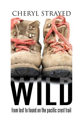 Wild: From Lost to Found on the Pacific Crest Trail (Thorndike Biography) Cover Image