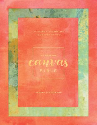Message Canvas Bible: Coloring and Journaling the Story of God Cover Image