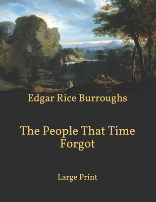 The People That Time Forgot: Large Print Cover Image