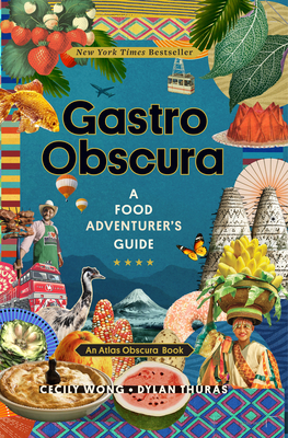 Gastro Obscura: A Food Adventurer's Guide (Atlas Obscura) Cover Image