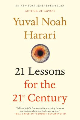 Lessons for the 21st Century Yuval Noah Harari, Spiegel & Grau, $18,
