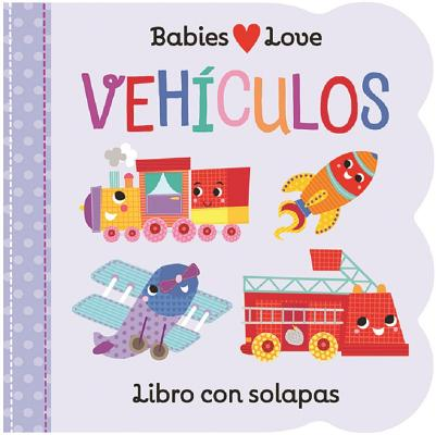 Babies Love Vehículos = Babies Love Things That Go Cover Image