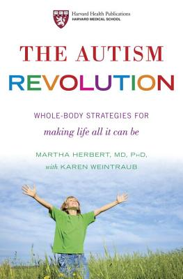 The Autism Revolution: Whole-Body Strategies for Making Life All It Can Be Cover Image