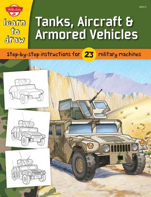 Learn to Draw Tanks, Aircraft & Armored Vehicles Cover