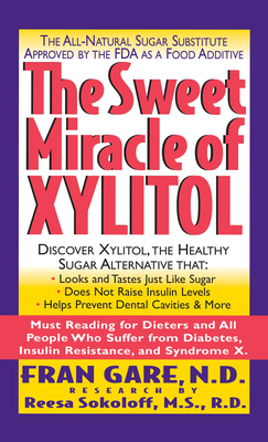 Cover for The Sweet Miracle of Xylitol
