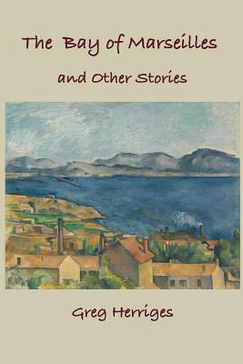 Cover for The Bay of Marseilles and Other Stories