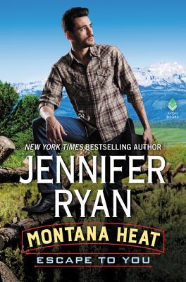 Montana Heat: Escape to You: A Montana Heat Novel Cover Image