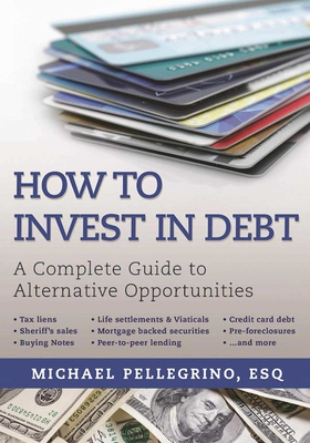 How To Invest in Debt: A Complete Guide to Alternative Opportunities Cover Image