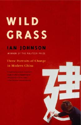 Wild Grass: Three Stories of Change in Modern China Cover Image