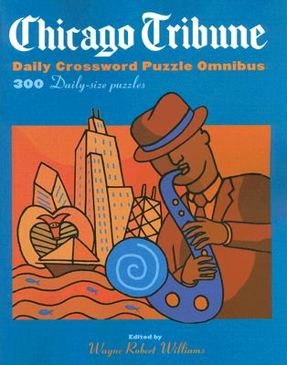 Chicago Tribune Daily Crossword Puzzle Omnibus: 300 Daily-Size Puzzles Cover Image