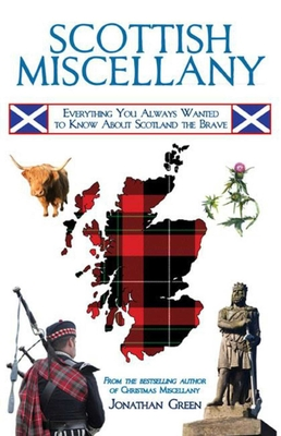 Scottish Miscellany: Everything You Always Wanted to Know About Scotland the Brave Cover Image