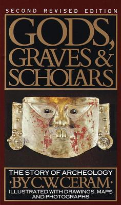 Gods, Graves & Scholars: The Story of Archaeology Cover Image