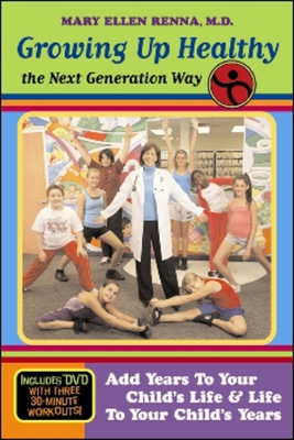 Growing Up Healthy the Next Generation Way [With DVD] Cover